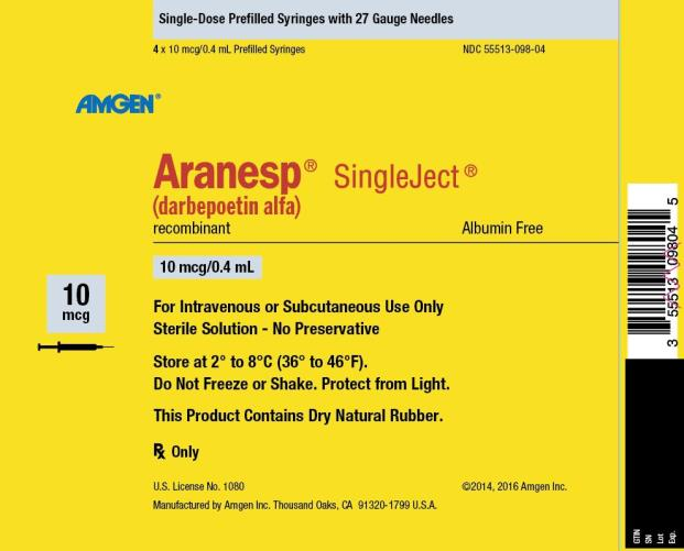 NDC 55513-098-04 Single-Dose Prefilled Syringes with 27 Gauge Needles 4 x 10 mcg/0.4 mL Prefilled Syringes AMGEN ® Aranesp ® SingleJect ® (darbepoetin alfa) recombinant Albumin Free 10 mcg 10 mcg/0.4 mL For Intravenous or Subcutaneous Use Only Sterile Solution – No Preservative Store at 2° to 8°C (36° to 46°F). Do Not Freeze or Shake.  Protect from Light. This Product Contains Dry Natural Rubber. Rx Only U.S. License No. 1080 ©2014, 2016 Amgen Inc. Manufactured by Amgen Inc. Thousand Oaks, CA 91320-1799 U.S.A.