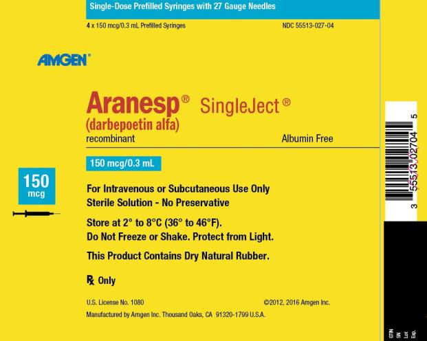 NDC 55513-027-04 Single-Dose Prefilled Syringes with 27 Gauge Needles 4 x 150 mcg/0.3 mL Prefilled Syringes AMGEN ® Aranesp ® SingleJect ® (darbepoetin alfa) recombinant Albumin Free 150 mcg 150 mcg/0.3 mL For Intravenous or Subcutaneous Use Only Sterile Solution – No Preservative Store at 2° to 8°C (36° to 46°F). Do Not Freeze or Shake.  Protect from Light. This Product Contains Dry Natural Rubber. Rx Only U.S. License No. 1080 ©2012, 2016 Amgen Inc. Manufactured by Amgen Inc. Thousand Oaks, CA 91320-1799 U.S.A.