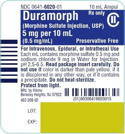 NDC 0641-6020-01 PRESERVATIVE-FREE Duramorph (morphine sulfate injection, USP) CII 5 mg/10 mL (0.5 mg/mL) 10 mL Ampul Rx only FOR INTRAVENOUS, EPIDURAL OR INTRATHECAL ADMINISTRATION-Read Package Insert Carefully Each mL contains morphine sulfate 0.5 mg and sodium chloride 9 mg in Water for Injection. pH 2.5-6.5 PROTECT FROM LIGHT. Do not use if color is darker than pale yellow, if it is discolored in any other way or if it contains a precipitate. DO NOT HEAT-STERILIZE.