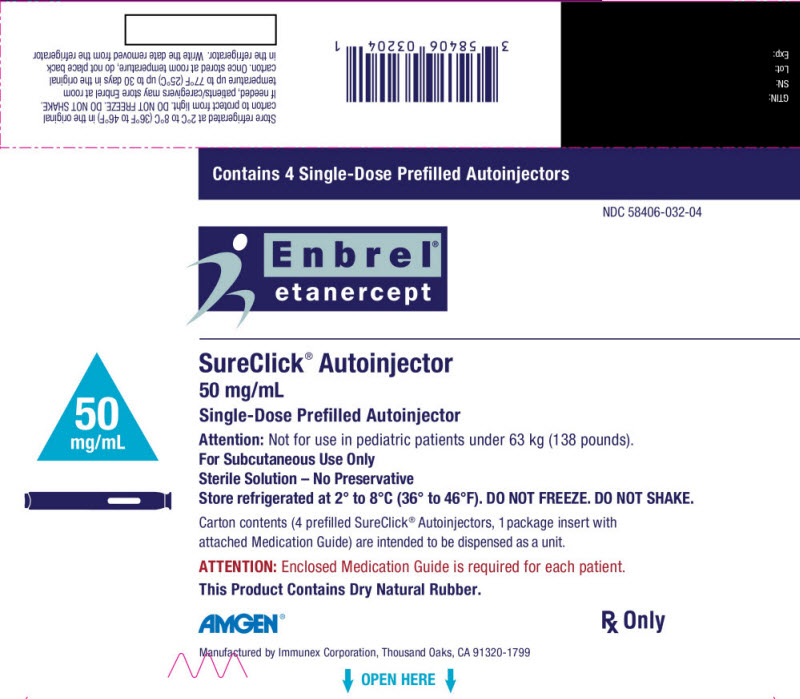 PRINCIPAL DISPLAY PANEL Contains 4 Single-Dose Prefilled Autoinjectors NDC 58406-032-04 Enbrel® etanercept SureClick® Autoinjector 50 mg/mL Single-Dose Prefilled Autoinjector 50 mg/mL Attention: Not for use in pediatric patients under 63 kg (138 pounds). For Subcutaneous Use Only Sterile Solution – No Preservative Refrigerate at 2° to 8°C (36° to 46°F). DO NOT FREEZE. Carton Contents (4 prefilled SureClick® Autoinjectors, 1 package insert with attached Medication Guide) are intended to be dispensed as a unit. ATTENTION: Enclosed Medication Guide is required for each patient. This Product Contains Dry Natural Rubber. AMGEN® Rx Only Manufactured by Immunex Corporation, Thousand Oaks, CA 91320-1799