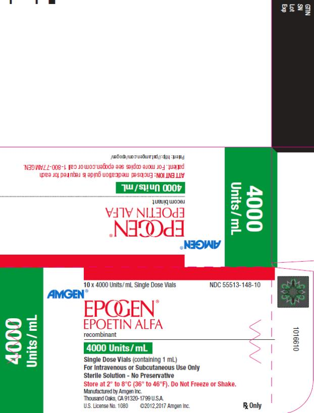 PRINCIPAL DISPLAY PANEL NDC 55513-148-10 10 x 4000 Units/mL Single Dose Vials AMGEN® EPOGEN® EPOETIN ALFA recombinant 4000 Units/mL 4000 Units/mL Single Dose Vials (containing 1 mL) For Intravenous or Subcutaneous Use Only Sterile Solution – No Preservative Store at 2˚ to 8˚C (36˚ to 46˚F).  Do Not Freeze or Shake. Manufactured by Amgen Inc. Thousand Oaks, CA 91320-1799 U.S.A. U.S. License No. 1080 ©2012,2017 Amgen Inc. Rx Only