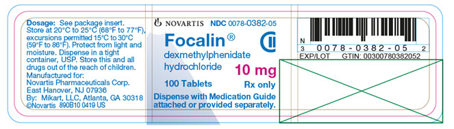 PRINCIPAL DISPLAY PANEL 									NOVARTIS 									NDC 0078-0382-05 									Focalin® 									dexmethylphenidate hydrochloride 									10 mg 									100 tablets 									Rx only 									Dispense with Medication Guide attached or provided separately.