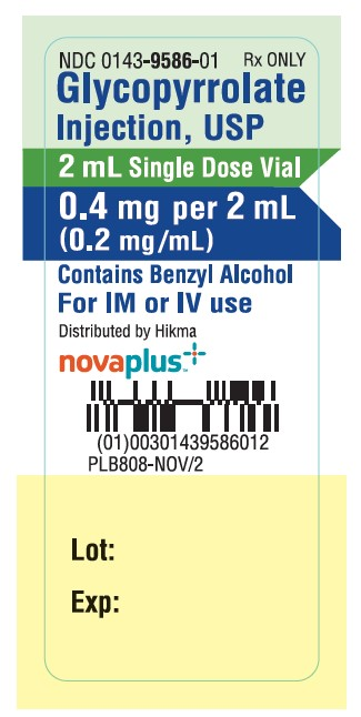 NDC 0143-9586-01 Rx ONLY Glycopyrrolate Injection, USP 2 mL Single Dose Vial 0.4 mg/2 mL (0.2 mg/mL) CONTAINS BENZYL ALCOHOL FOR IM OR IV USE