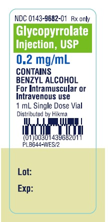 NDC 0143-9682-01 Glycopyrrolate Injection, USP 0.2 mg/mL Rx only CONTAINS BENZYL ALCOHOL FOR IM OR IV USE 1 mL Single Dose Vial