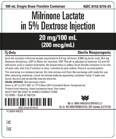 100 mL Single Dose Flexible Container NDC 0143-9719-01 Milrinone Lactate in 5% Dextrose Injection 20 mg/100 mL (200 mcg/mL) Rx Only Sterile Nonpyrogenic Each mL contains milrinone lactate equivalent to 0.2 mg milrinone, 0.282 mg lactic acid, 49.4 mg Dextrose Anhydrous, USP in Water for Injection, USP. The pH is adjusted to between 3.2 and 4.0 with lactic acid or sodium hydroxide. No preservative is added. Each flexible container is for one infusion only. Use only if solution is clear, colorless to pale yellow. Discard unused portion. The overwrap is a moisture barrier. Do not remove unit from the overwrap until ready for use. After removing overwrap, check for minute leaks by squeezing container firmly. If leaks are found, discard unit as sterility may be impaired. USUAL DOSAGE: See package insert. Store at 20º to 25ºC (68º to 77ºF) [See USP Controlled Room Temperature]. Protect from freezing. Avoid excessive heat. See insert. MUST NOT BE USED IN SERIES CONNECTIONS. TO OPEN - TEAR AT NOTCH