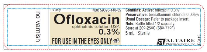 NDC 59390-140-05- Label Rx Only Ofloaxcin ophthalmic solution 0.3% FOR USE IN THE EYES ONLY 5 mL Sterile