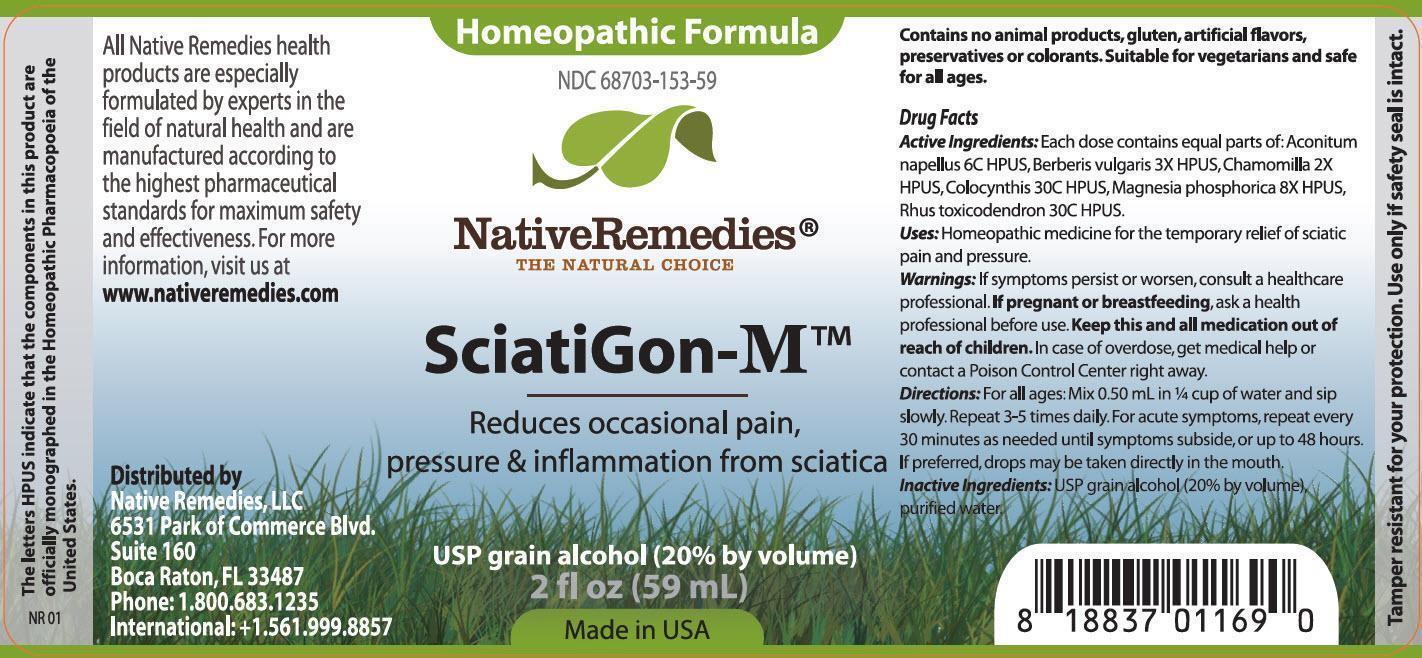 Sciatigon-m (Aconitum Napellus, Berberis Vulgaris, Chamomilla, Colocynthis, Magnesia Phosphorica, Rhus Toxicodendron) Tincture [Native Remedies, Llc]