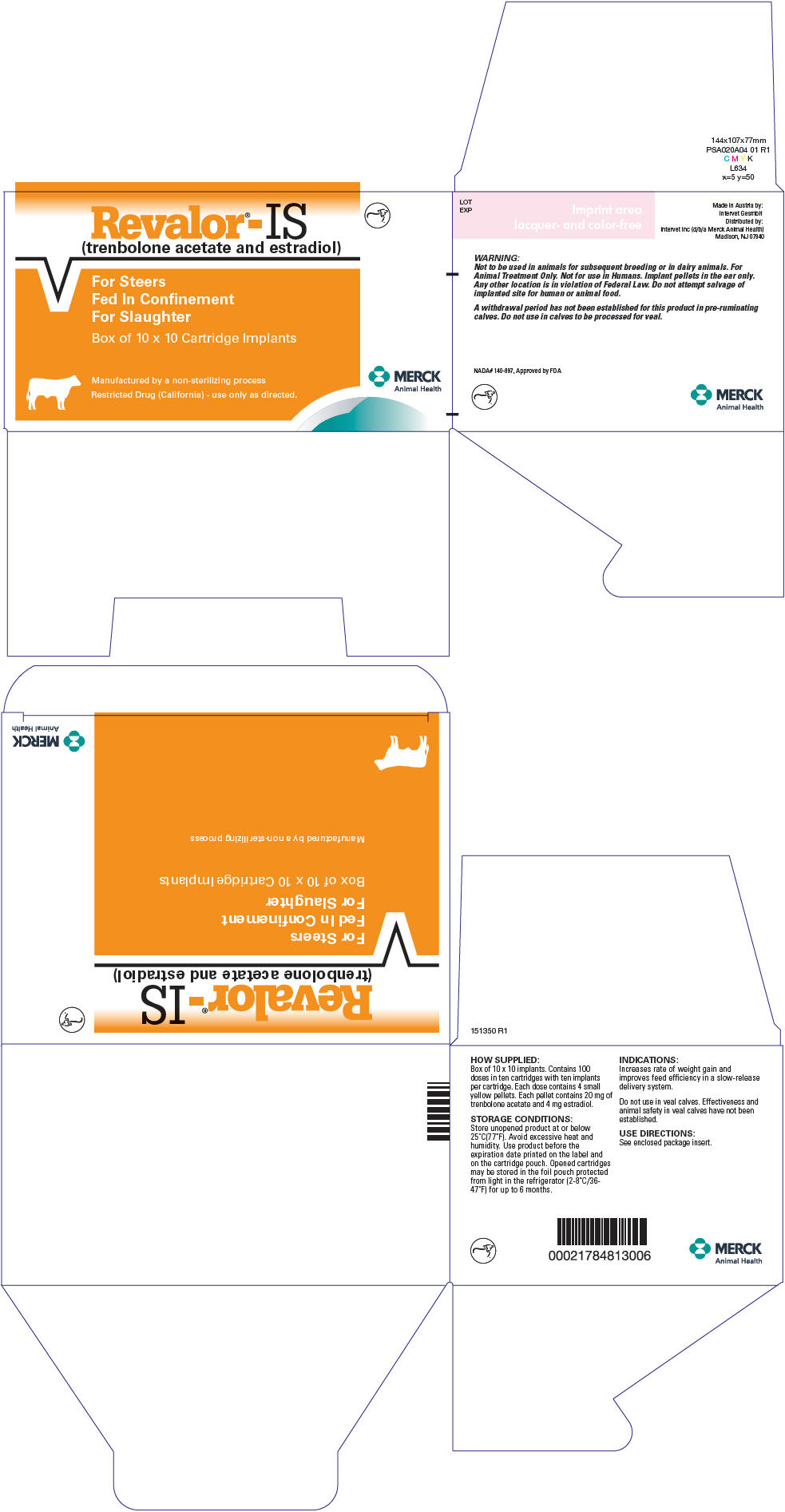 Revalor-is (Trenbolone Acetate And Estradiol) Implant [Merck Sharp & Dohme Corp.]