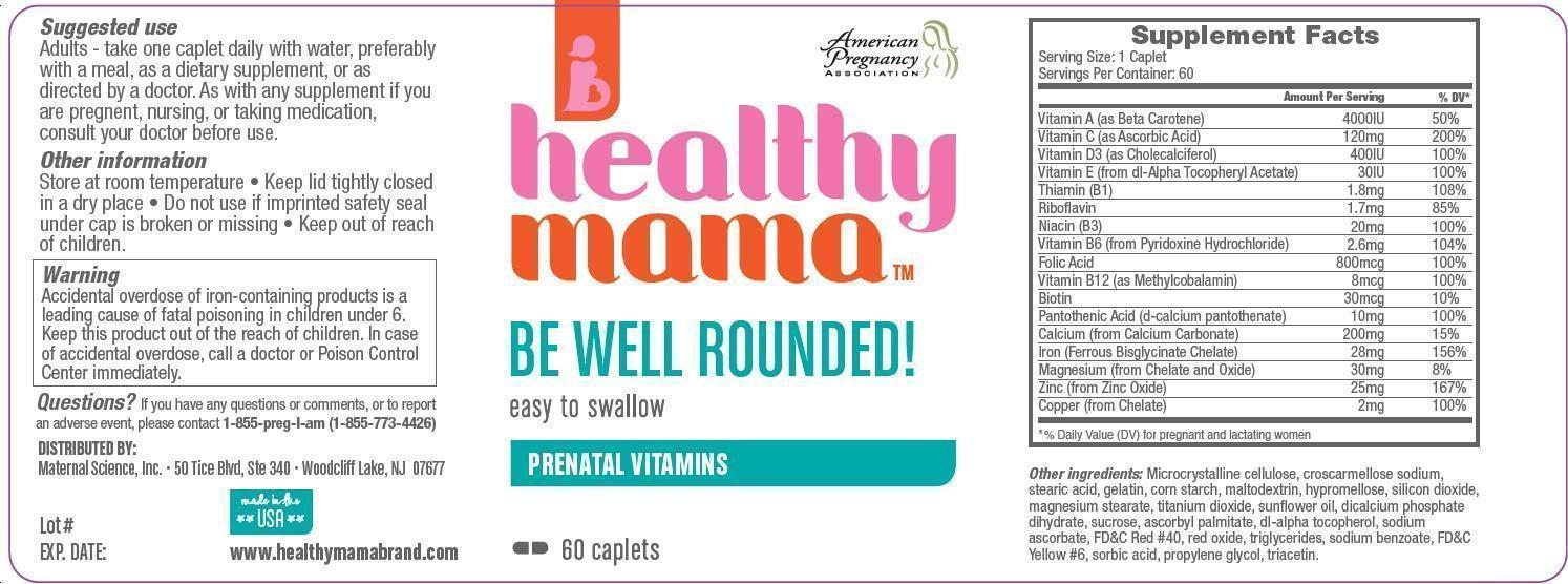 Healthy Mamabe Well Rounded Be Well Rounded (.beta.-carotene, Ascorbic Acid, Cholecalciferol, .alpha.-tocopherol Acetate, Dl-, Thiamine, Riboflavin, Niacin, Pyridoxine Hydrochloride, Folic Acid, Methylcobalamin, Calcium Carbonate, Ferrous Bisglycinate, Zinc Oxide, Copper, Calcium Pantothenate,magnesium Oxide ) Tablet, Film Coated [Maternal Science, Llc]